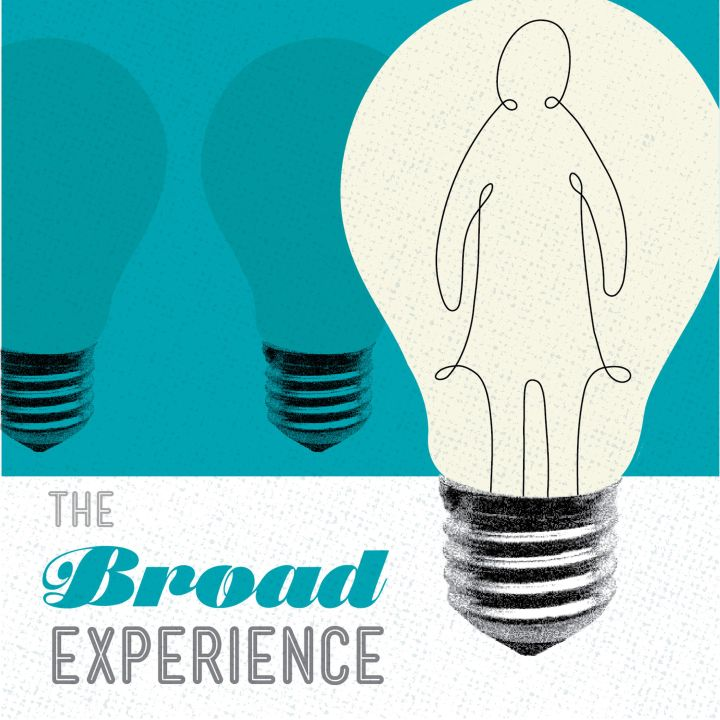 The Broad Experience: How To Make The Most of Your Time